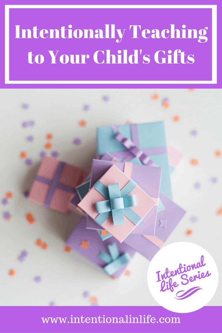 Intentionally teaching to your child's gifts brings powerful quality to your child's learning. 7 tips for intentionally teaching to your child's gifts are: