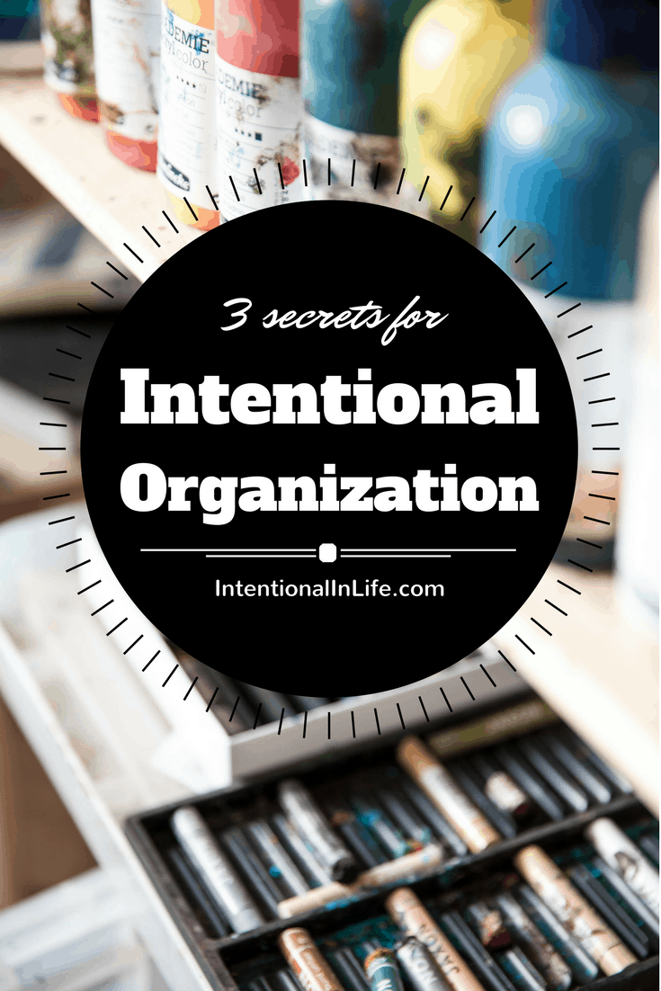 Want to be more intentional in organization? Take some time to reorganize, declutter and repurpose with these 3 secrets for intentional organization.