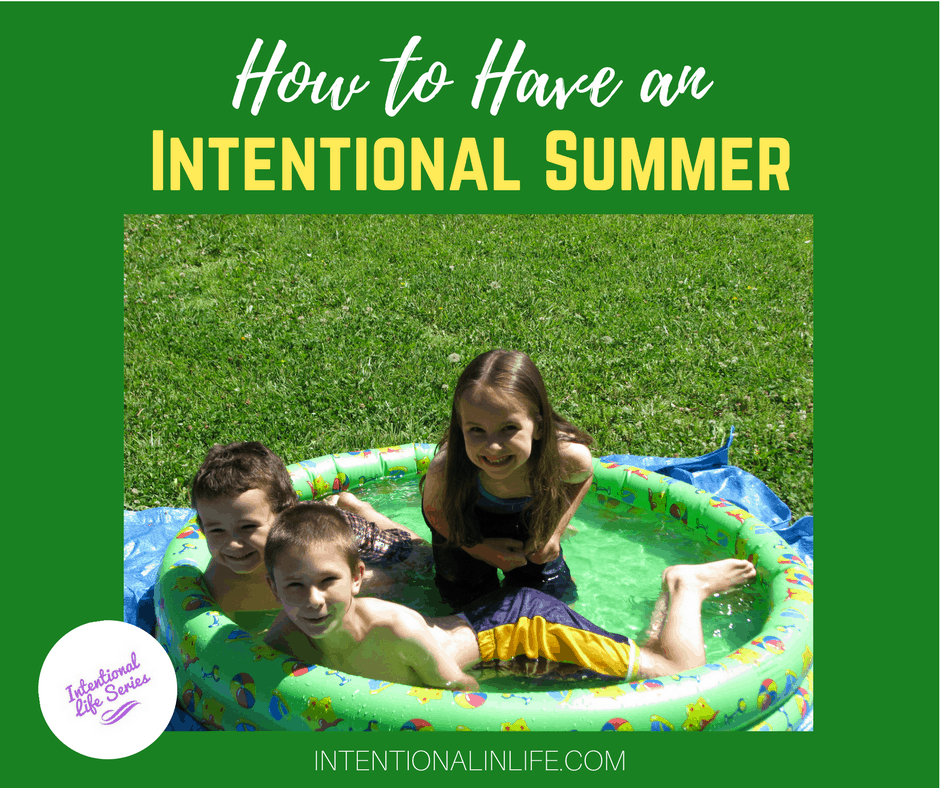 Looking on how to have an intentional summer? Come on over and read what Sheri had to say and add these fun and practical ideas to your summer bucket list.