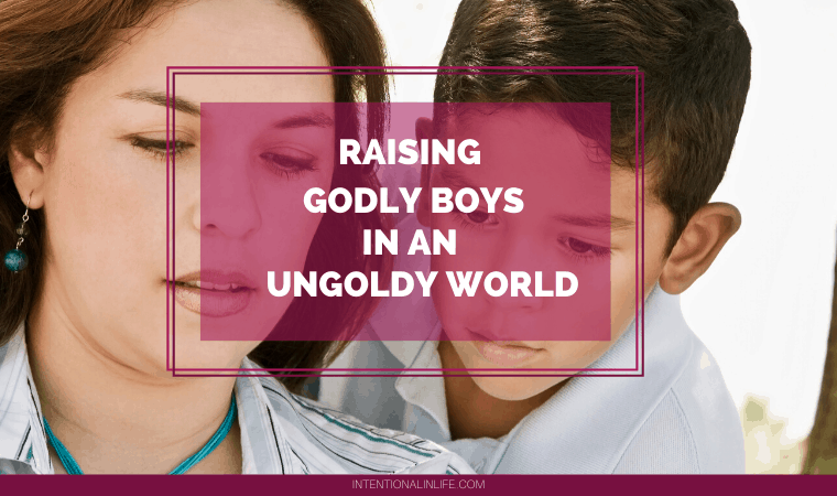 Are You a Mom Trying to Raise Godly Boys in an Ungodly world? If so... I want to share some tips on how you can intentionally parent your boys.
