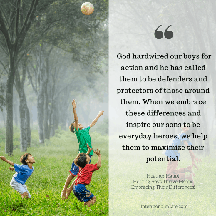 If we want to raise godly boys who recognize and embrace the many ways they can make a difference in the lives of those around them, then we need to not only recognize their differences, but embrace them.