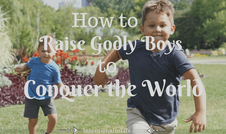 It's not an easy task to raise godly boys but we know that we, godly moms, are called to intentionally raise our boys to love God, follow Christ's footsteps, and fulfill their God-given destiny. More than that, we are called to raise godly boys to conquer the world!