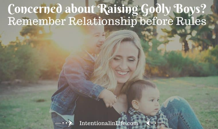 If you are concerned about raising Godly boys, the first thing you need to remember is Relationship Before Rules. Those three words sum up wise, intentional parenting.