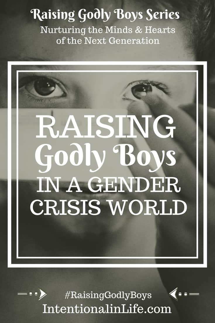 Raising Godly boys is challenging enough, let alone in the awakening of a gender crisis. The media is filled with articles on how to accept and encourage children's choice of gender. What?